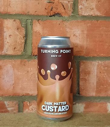 Dark Matter Custard – Turning Point – 7.5% Chocolate Custard Stout