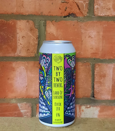 Land Of Sunshine – Two by Two – 6% Kviek IPA