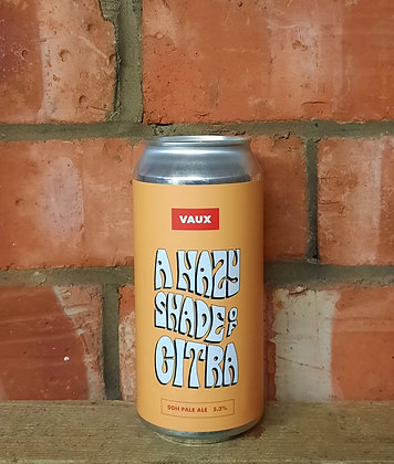 A Hazy Shade of Citra – Vaux – 5.3% DDH Pale