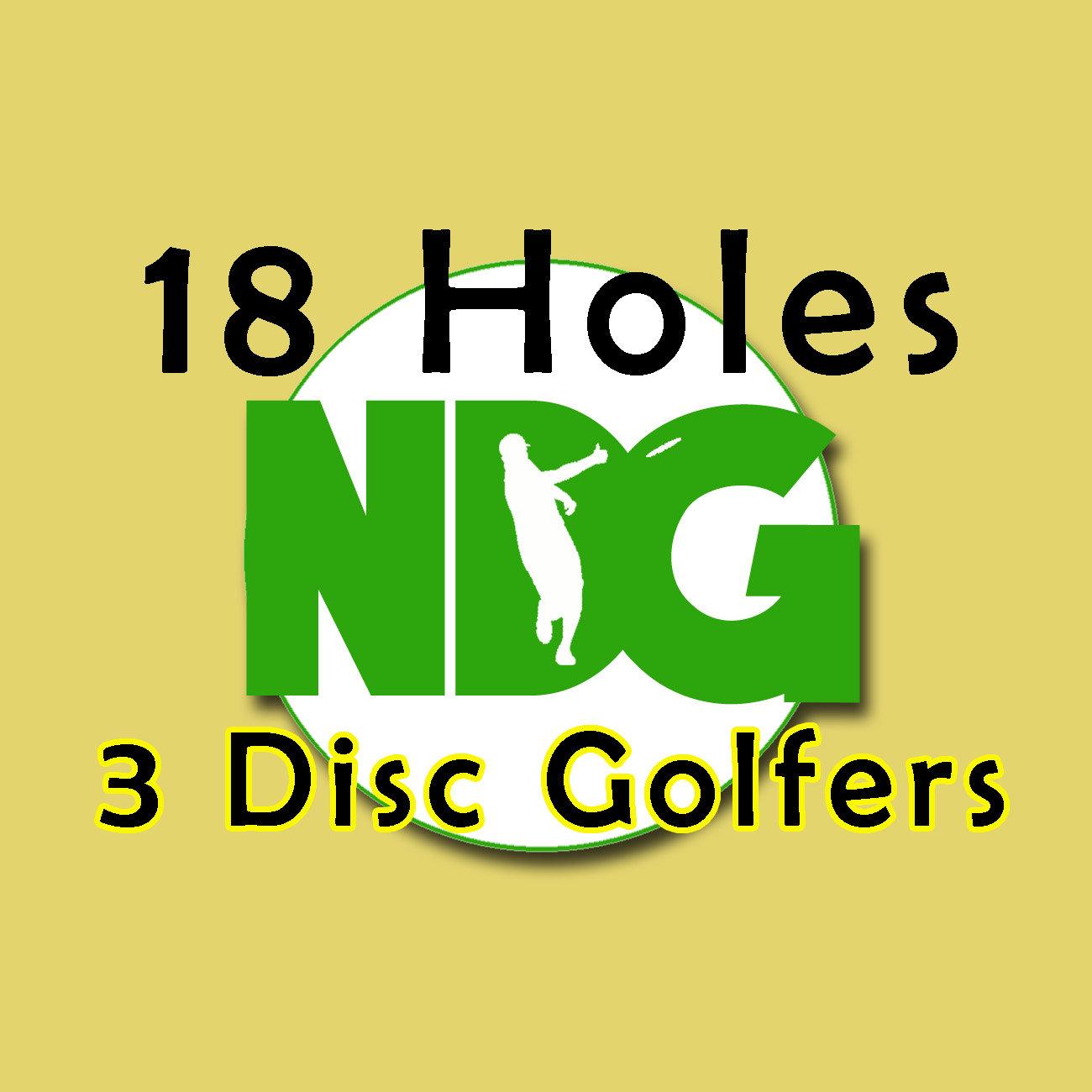 18 Holes: 3 Disc Golfers
