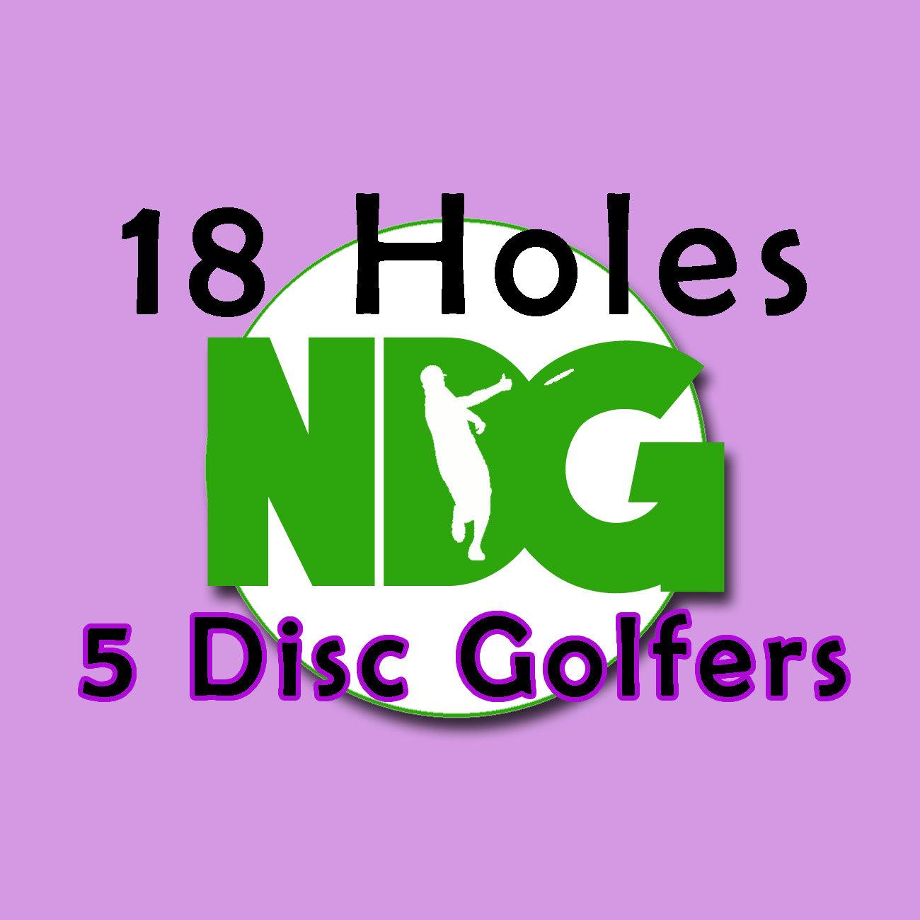 18 Holes: 5 Disc Golfers