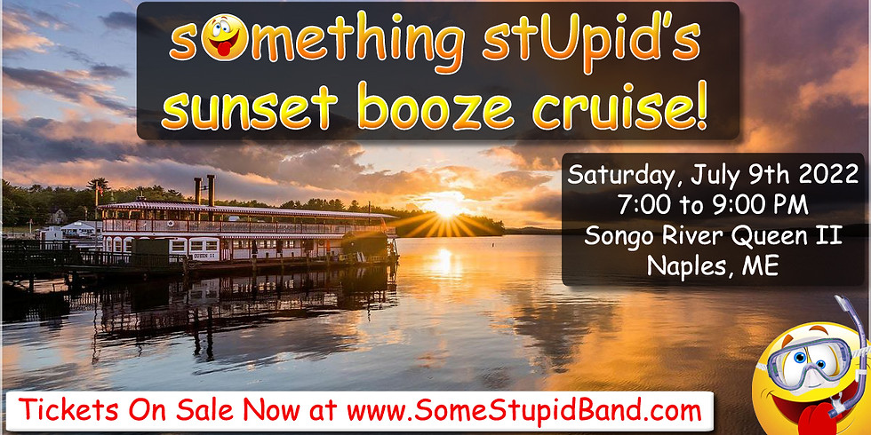 Something Stupid's Annual Sunset Booze Cruise (Songo River Queen II)