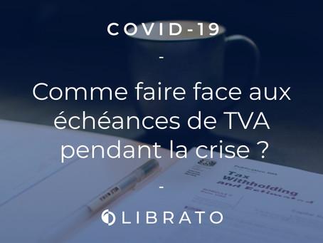 Covid-19 : Comment faire face aux échéances de TVA pendant la crise ?