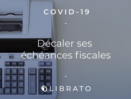 Covid-19 : Décaler ses échéances fiscales