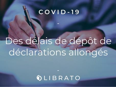 Covid-19 : Des délais de dépôt de déclarations allongés