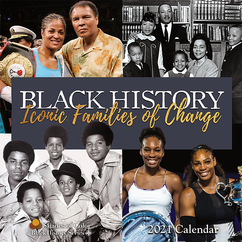 Iconic Families Of Change 2021 Black History Calendar