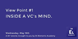 EVENT I  View Point #1 - Inside a VC's mind