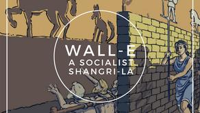 Wall-E: A Socialist Shangri-La