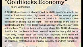 Goldilocks Economy