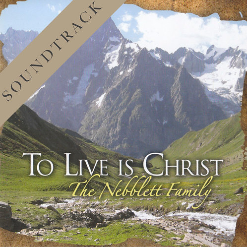 To Live Is Christ (Soundtrack)