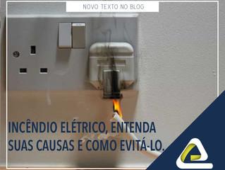Incêndio elétrico, entenda suas causas e como evitá-lo.