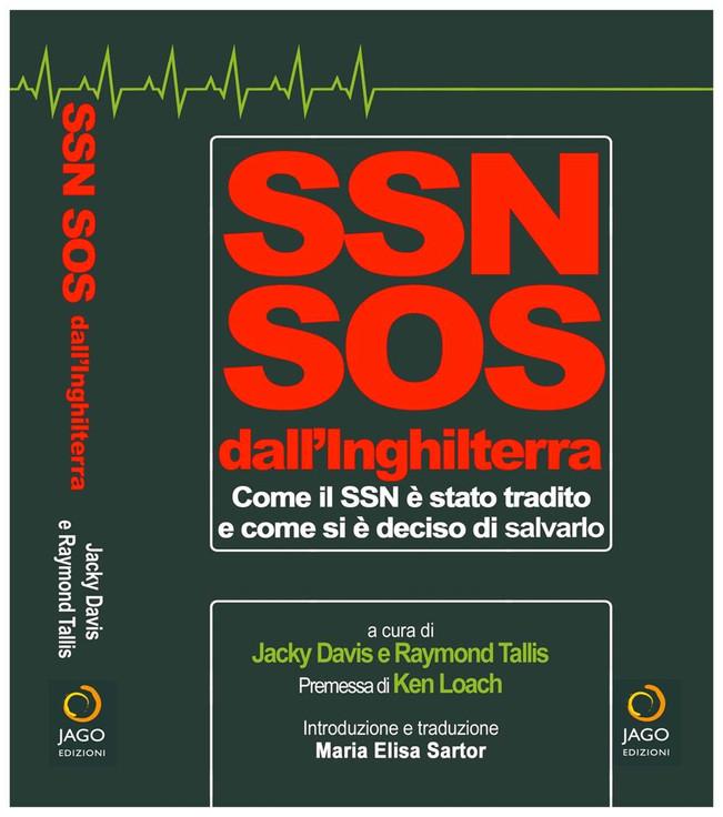 SSN SOS dall'Inghilterra: Come il SSN è stato tradito e come si è deciso di salvarlo