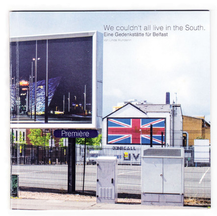 We couldn't all live in the South - A Memorial for Belfast
