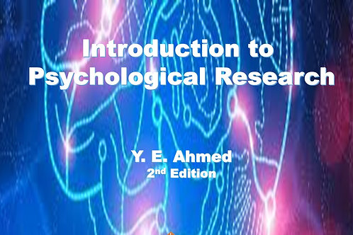 Introduction to Psychological Research Plus Slideshow- Y.E. Ahmed- 2nd Edition