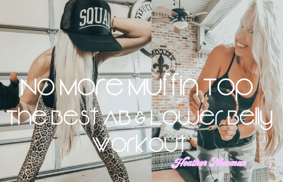 No More Muffin Top: The Best Ab & Lower Belly Workout | Heather Newman