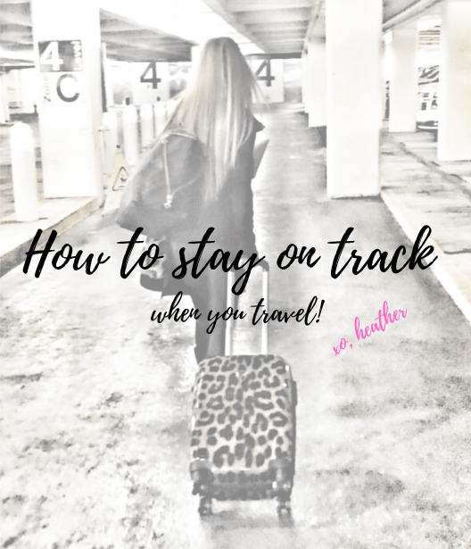 How to Stay on Track when you Travel! | You can eat healthy while traveling!