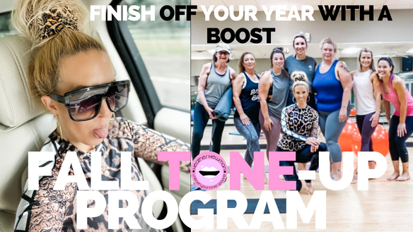 FINISH OFF YOUR YEAR WITH A BOOST: FALL TONE UP PROGRAM / LAST ONE OF 2020 REGISTRATION OPEN NOW