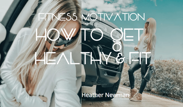 HOw to Get MOtivated : How to Get Healthy & Fit : WHERE DO I START? Team Nola Fit