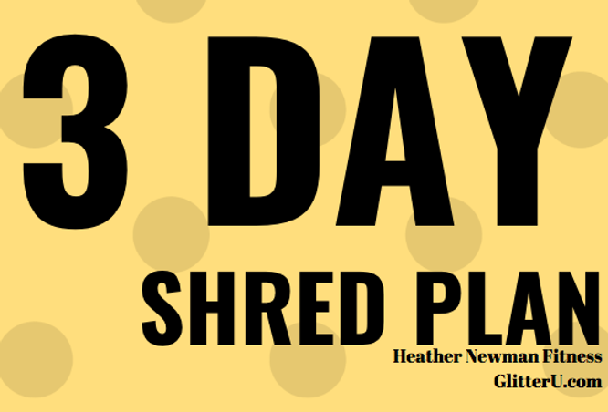 3 DAY SHRED.png