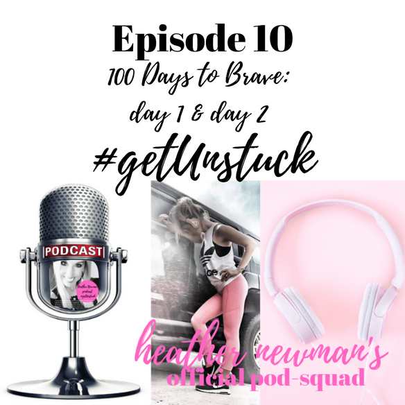 NEW PODCAST is Live | Episode 10: Be Brave | #getUnstuck