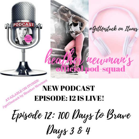 New Podcast: Episode 12:  100 days to Brave: days 3 & 4