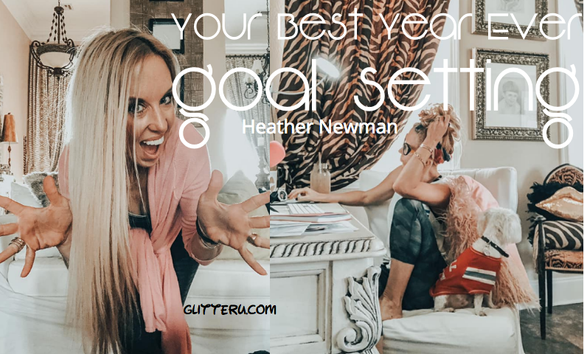 Your Best Year Ever: Goal Setting with Heather Newman: GlitterU.com