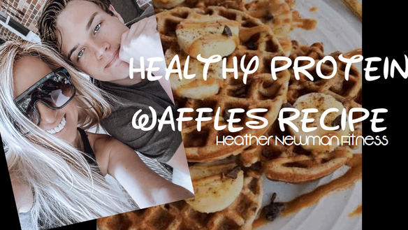 HEALTHY PROTEIN WAFFLES RECIPE | HEATHER NEWMAN FITNESS