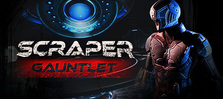Scraper: Gauntlet by Labrodex Studios for the HTC Vive, Oculus Rift, Valve Index and Windows Mixed-Reality platforms