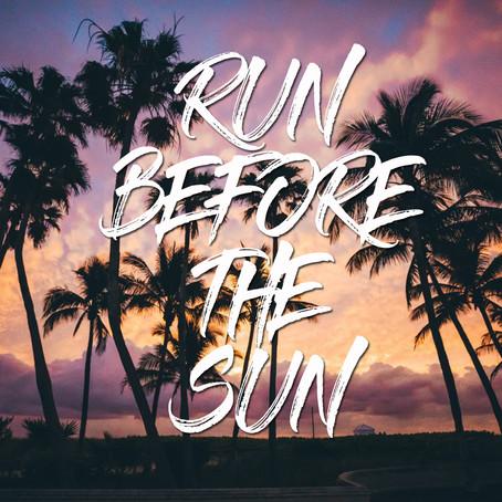 Run Before the Sun