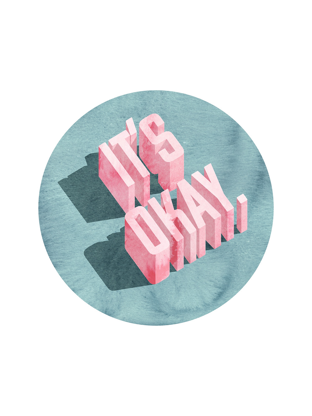 It's Okay Pin:  This is the start of a series of typographic explorations…looking at common self-affirmations and slogans.