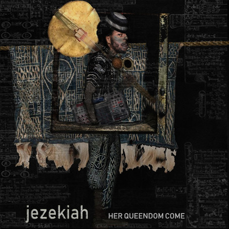 "Jezekiah ""Her queendom come"""