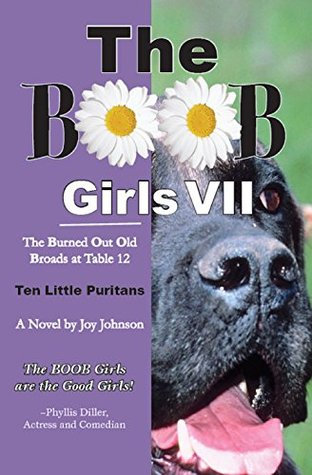 The Burned Out Old Broads VII: Ten Little Puritans
