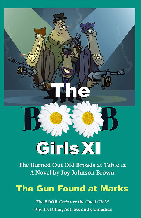 The Boob Girls XI-The Gun Found at Marks