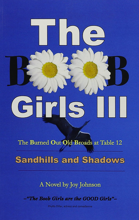 The BOOB Girls III: Sandhills and Shadows