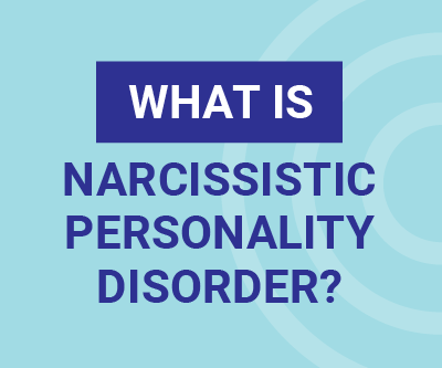 What is Narcissistic Personality Disorder?