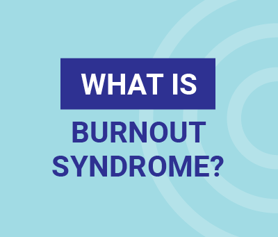 What is Burn Out Syndrome?