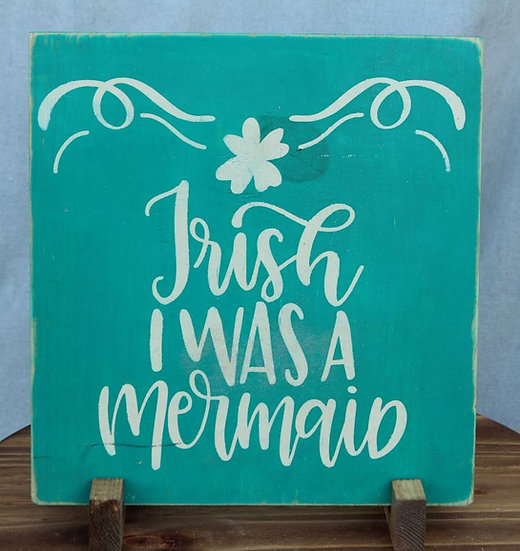 Irish I Was a Mermaid - Wooden Plaque
