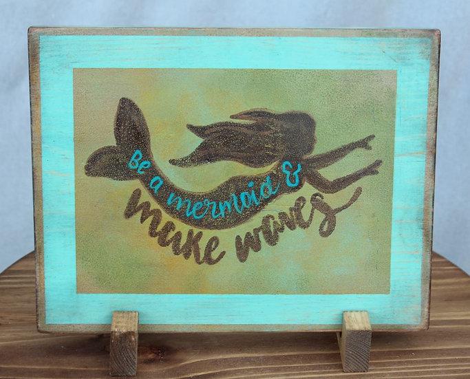 Mermaid - Make Waves Wooden Plaque