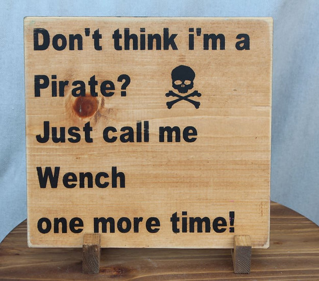 Don't Think I'm a Pirate?