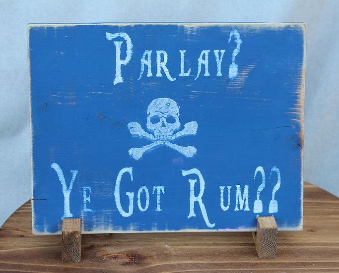 Parley?  Ye got Rum?