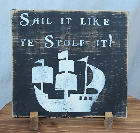 Sail it Like You Stole It