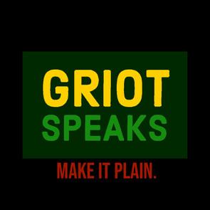 Griot Speaks