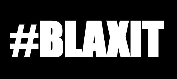 #Blaxit