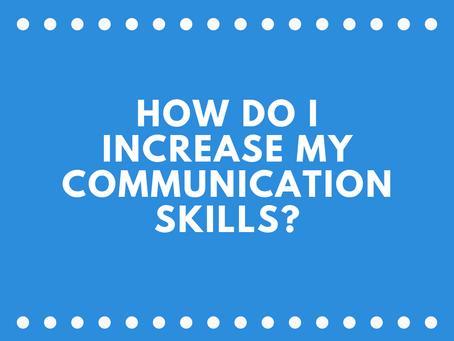 How Do I Improve My Communication Skills?