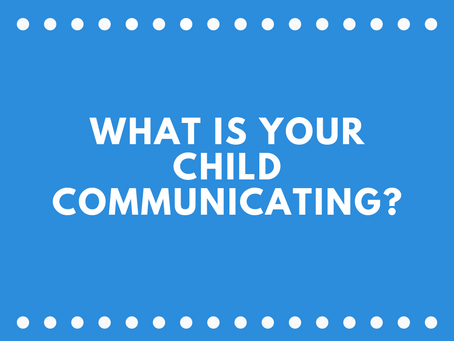 What is Your Child Communicating?