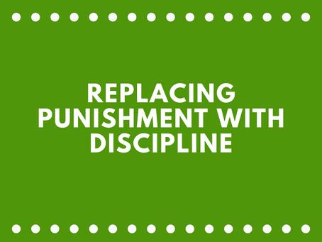 Replacing Punishment with Discipline