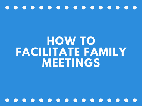 How to Facilitate Family Meetings