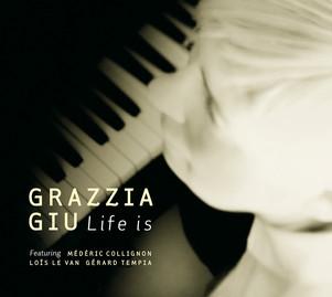"""Grazzia Giu nouvel album """" life is"""" et concert le 4 octobre au Sunset / Paris"""