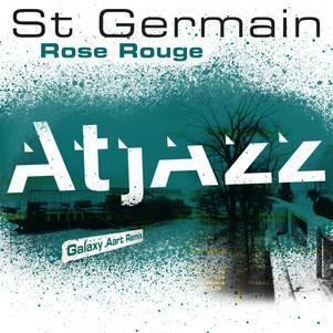 ST Germain travel avec ATJAZZ « Rose Rouge AtJazz Galaxy Aart Remix Edit »