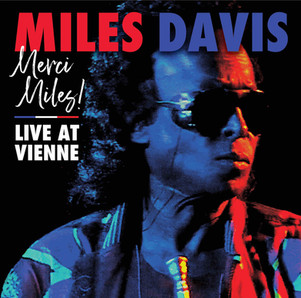 """Miles Davis inédit """" merci Miles"""" live at Vienne . sortie le 25 Juin 21"""